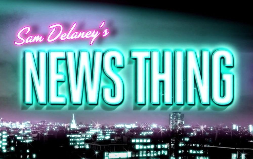 Sam Delaney's News Thing
